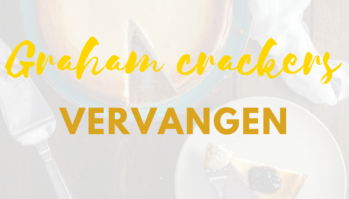 graham crackers vervangen